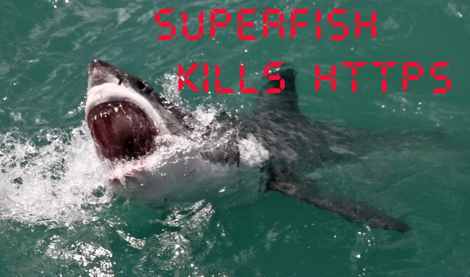 Superfish Kills HTTPS Malware Lenovo
