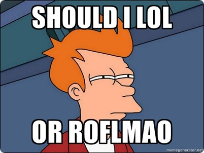 futurama-fry-should-i-lol-or-roflmao