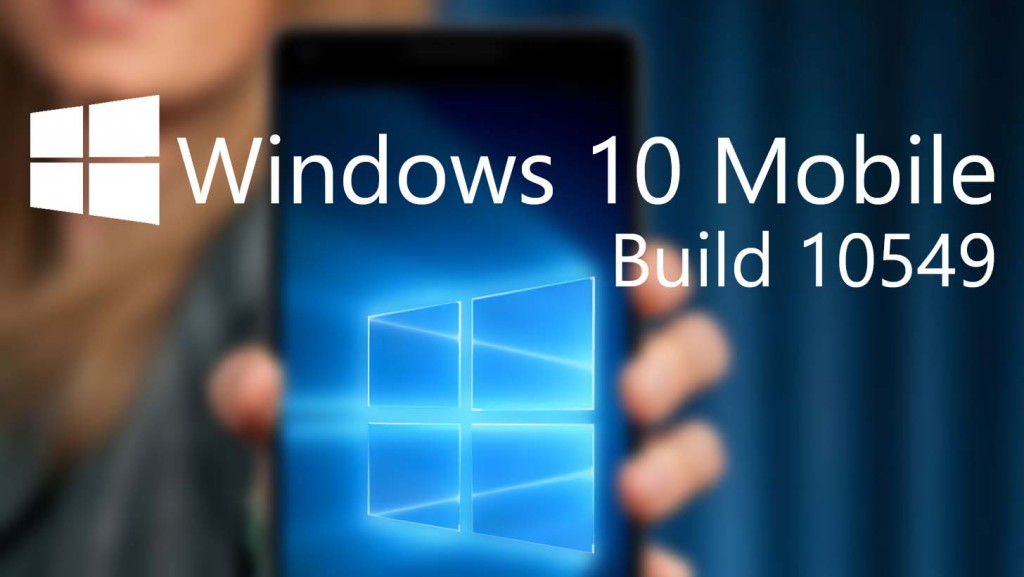 Windows 10 Mobile Build 10549