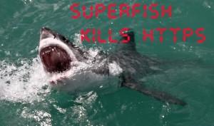Superfish Kills HTTPS Malware Lenovo
