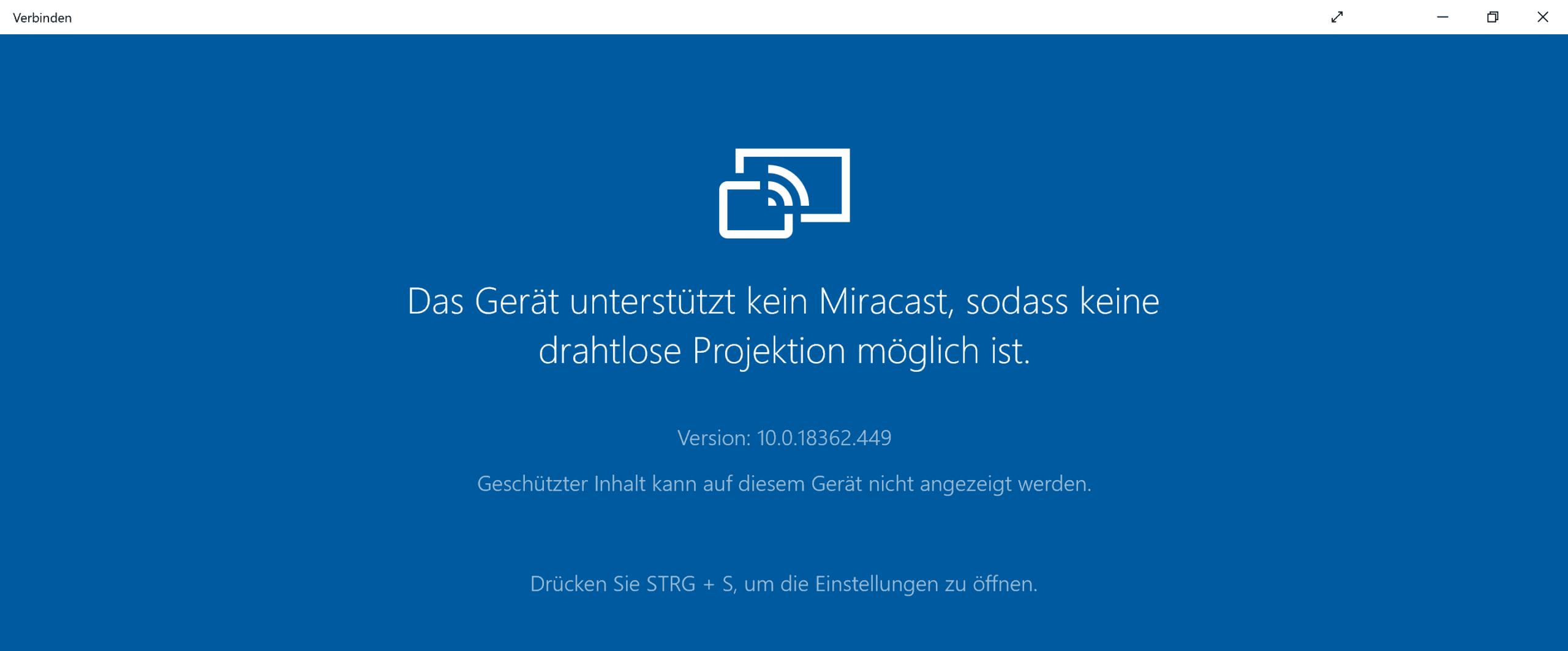 Verbinden App zeigt Fehler: Kein Miracast verfügbar